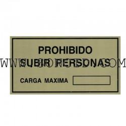 """LETRERO """"PROHIBIDO PERSONAS + CARGA MAX"""""""